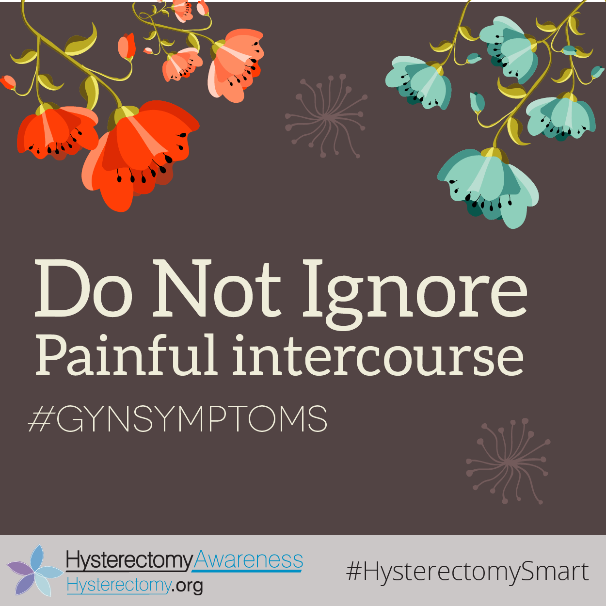 Do not ignore: Painful intercourse #GYNsymptoms #HysterectomySmart