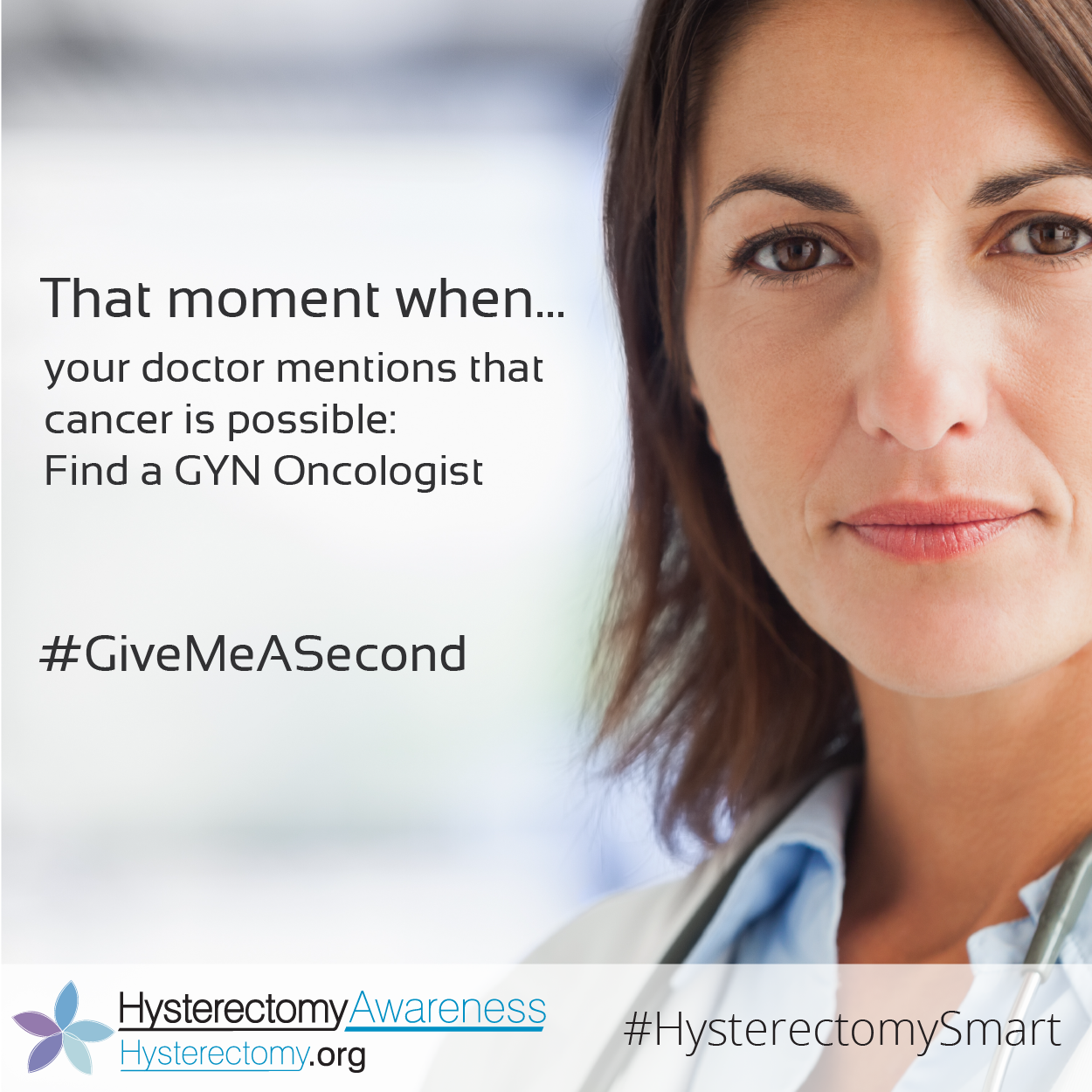The moment your doctor mentions that cancer is possible: Find a GYN Oncologist #GiveMeaSecond #HysterectomySmart
