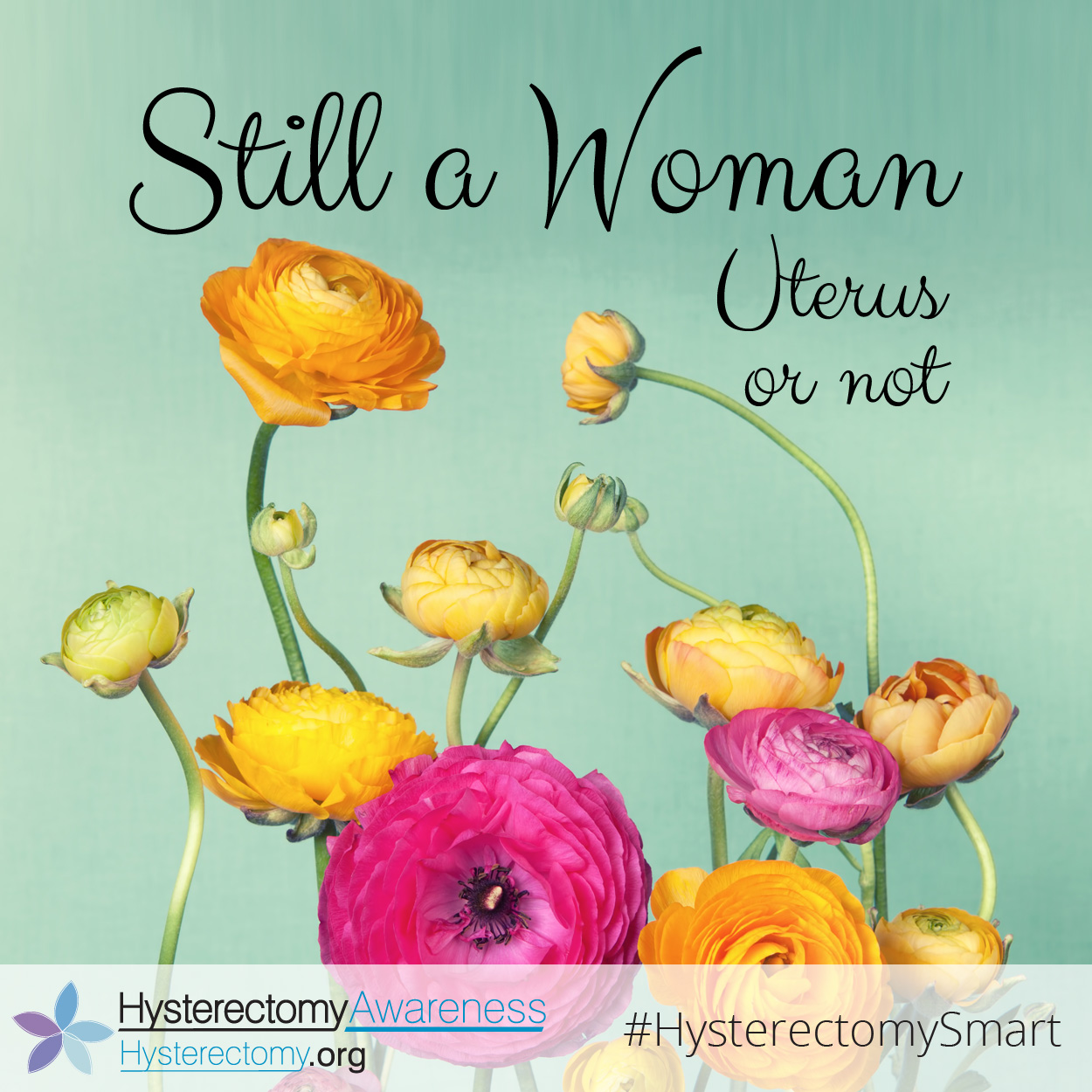 Still a Woman – Uterus or not #StillaWoman #HysterectomySmart